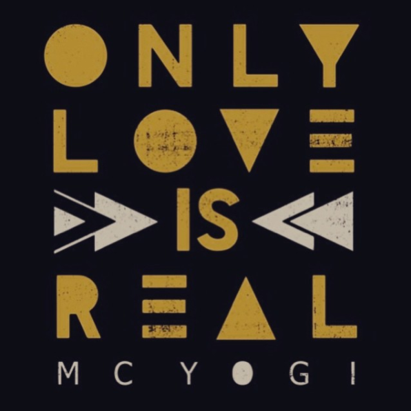Only Love Is Real is both the truth and a kickass album by MC Yogi